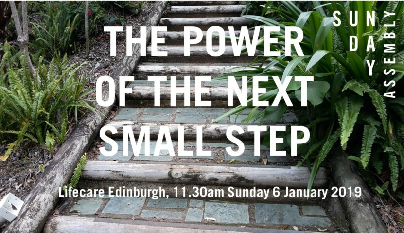 Sunday Assembly 6th January 2019: The Power of the Next Small Step