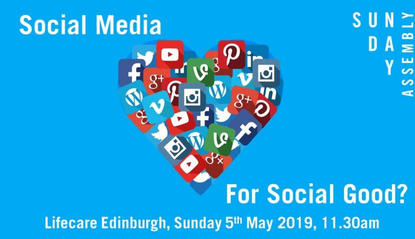 Sunday Assembly 5 May 2019: Social Media for Social Good?