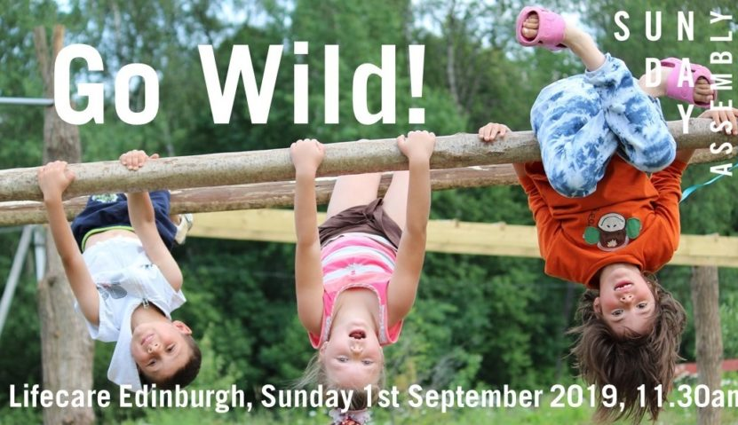 Sunday Assembly 1 September 2019: Go Wild!