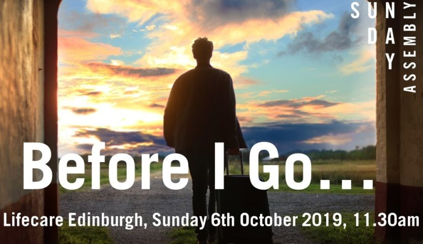 Sunday Assembly 6th October – Before I Go