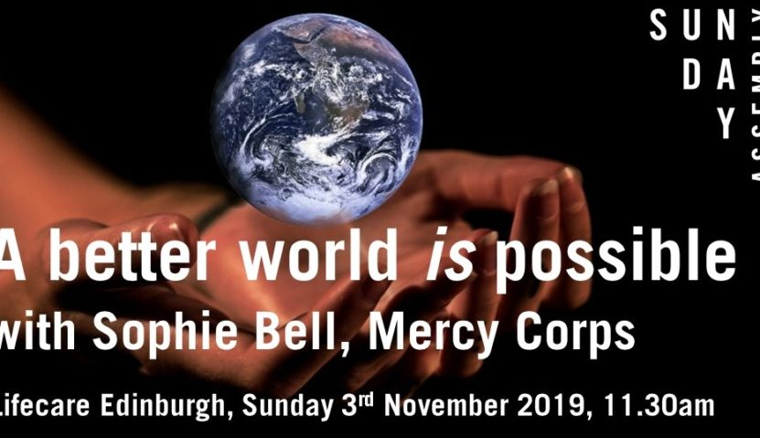 Sunday Assembly 3rd November 2019: A better world is possible – plus FOOD BANK COLLECTION
