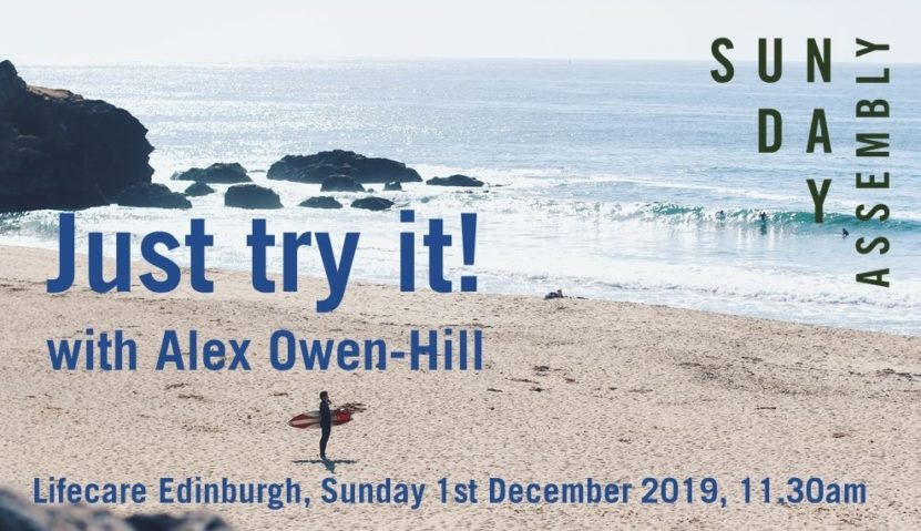 Sunday Assembly 1st December 2019: Just Try It with Alex Owen-Hill – plus Festive Shindig
