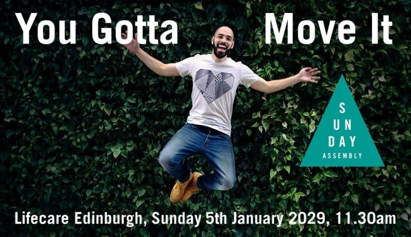 Sunday Assembly 5 January 2020: You Gotta Move It