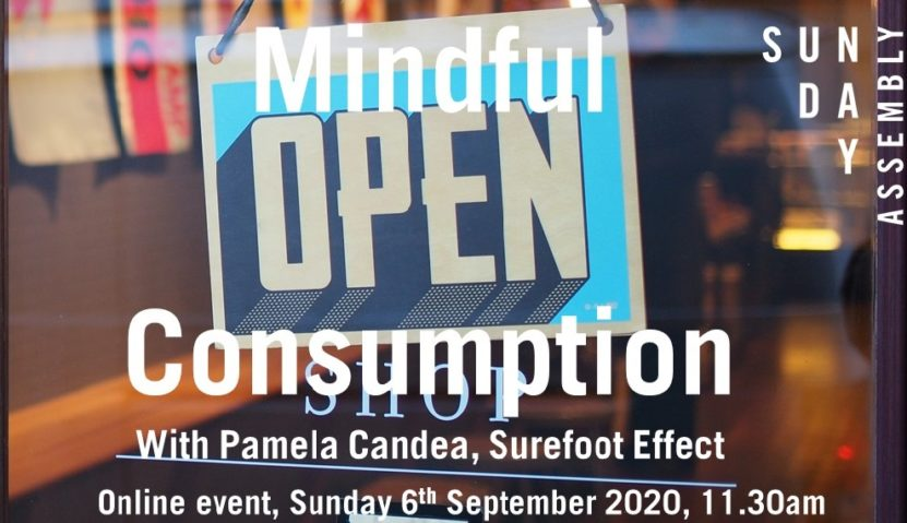 Sunday Assembly 6 September 2020: Mindful Consumption
