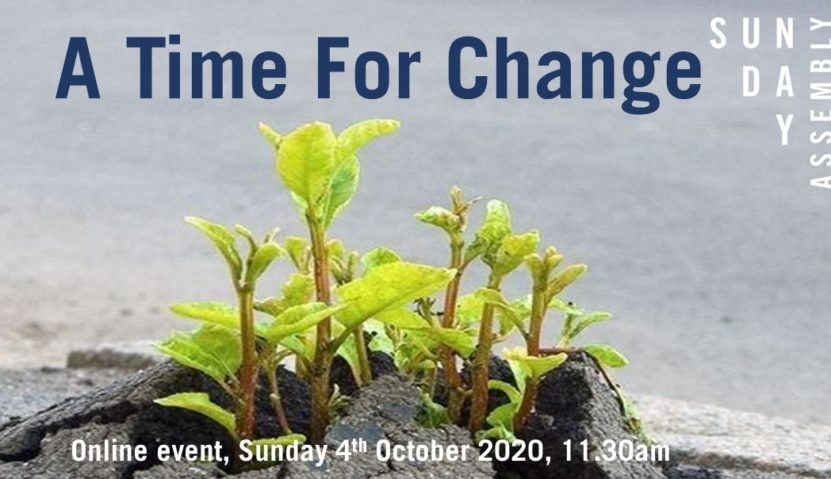 Sunday Assembly 4 October: A Time For Change