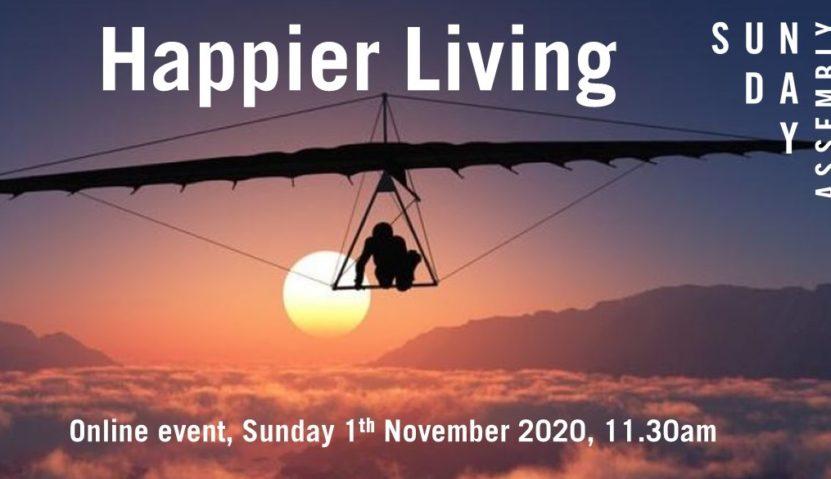 Sunday Assembly 1 November: Happier Living