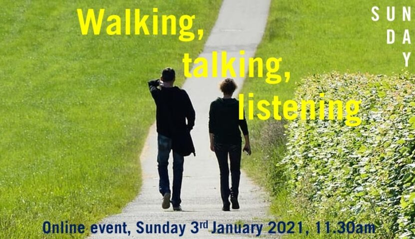 Sunday Assembly 3 January 2021: Walking Talking Listening