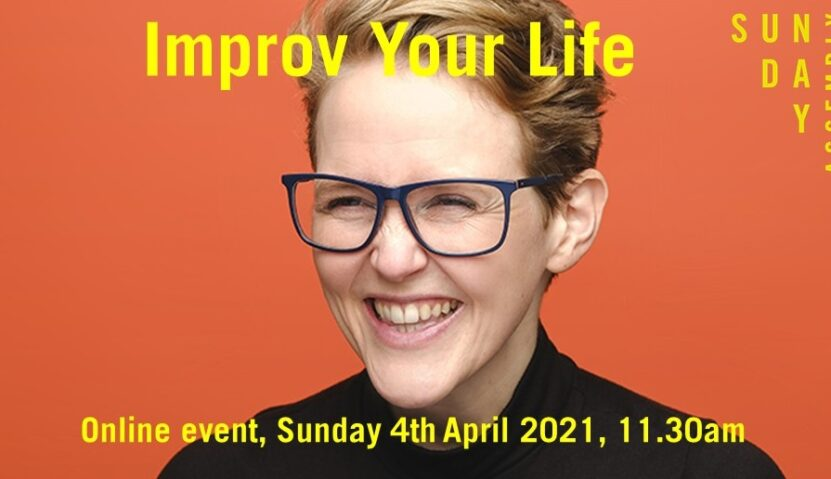 Sunday Assembly 4th April 2021: Improv Your Life