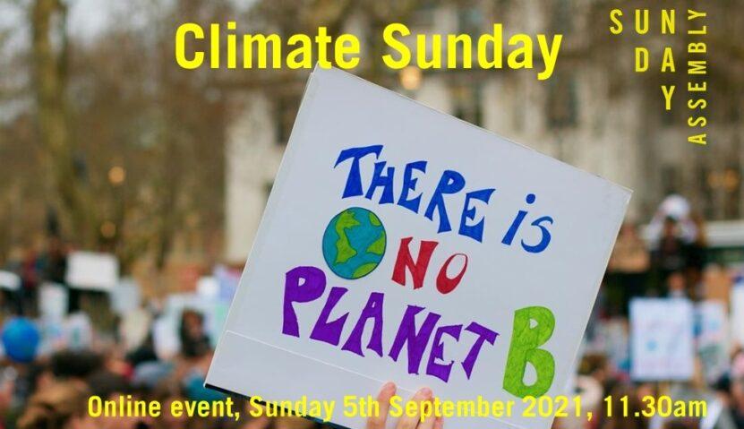 Sunday Assembly 5th September 2021: Climate Sunday
