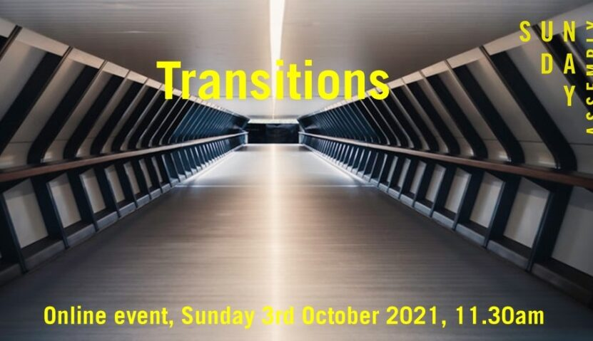 Sunday Assembly 3rd October 2021: Transitions with Sarah Haywood